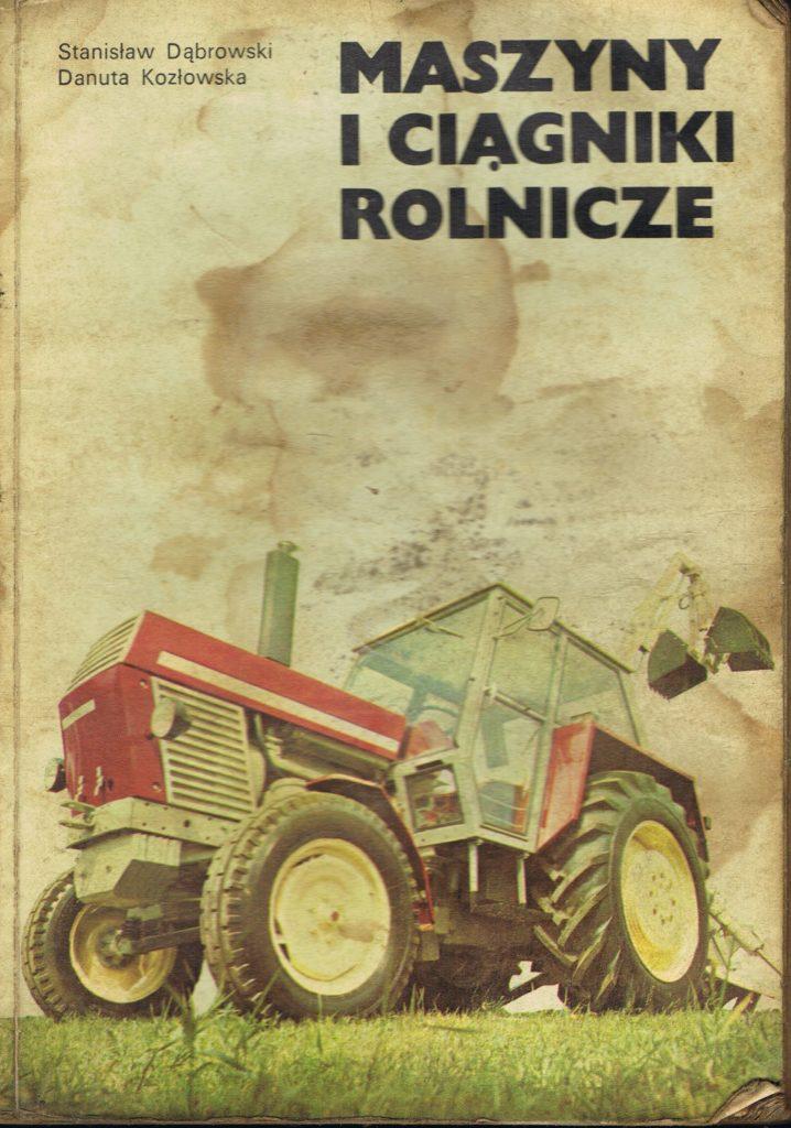 Book Cover: Maszyny i ciągniki rolnicze S. Dąbrowski, D. Kozłowska