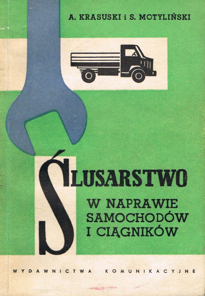 Book Cover: Ślusarstwo w naprawie samochodów i ciągników A. Krasuski, S. Motyliński