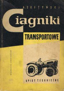 Book Cover: Ciągniki transportowe opisy techniczne A. Sołtyński