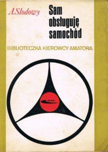 Book Cover: Sam obsługuję samochód A. Słodowy