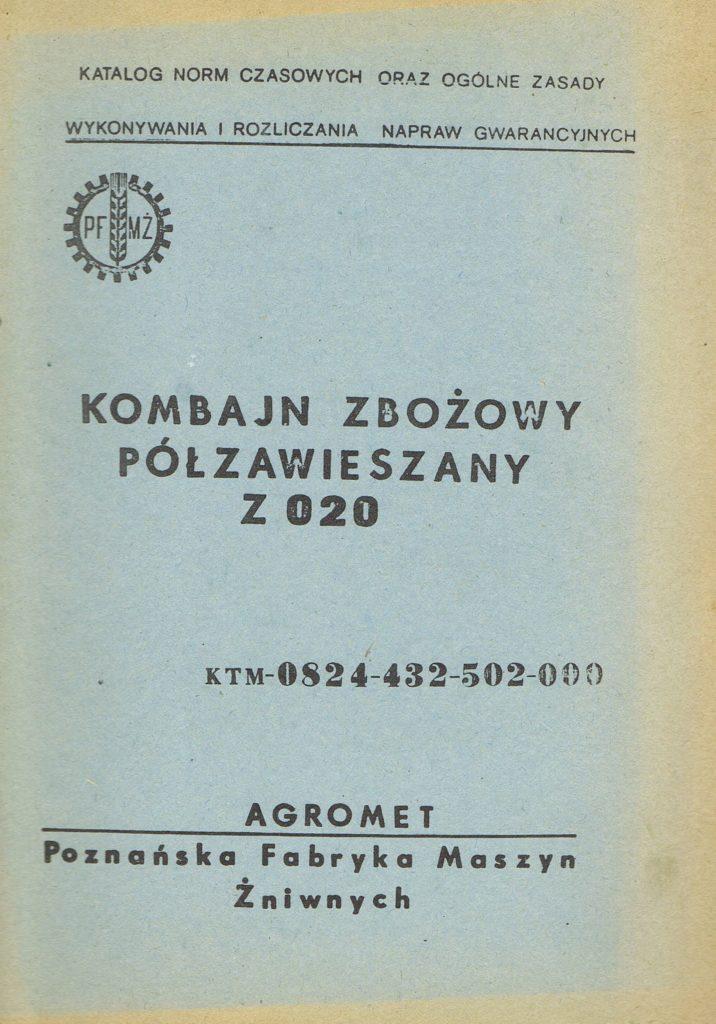 Book Cover: Kombajn zbożowy półzawieszany Z020 katalog norm czasowych oraz ogólne zasady wykonania i rozliczania napraw gwarancyjnych