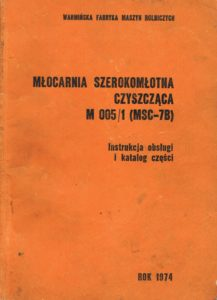 Book Cover: Młocarnia szerokomłotna czyszcząca M 005/1 MSC-7B instrukcja obsługi i katalog części
