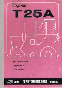 Book Cover: Ciągnik T-25A opis techniczny i instrukcja eksploatacji
