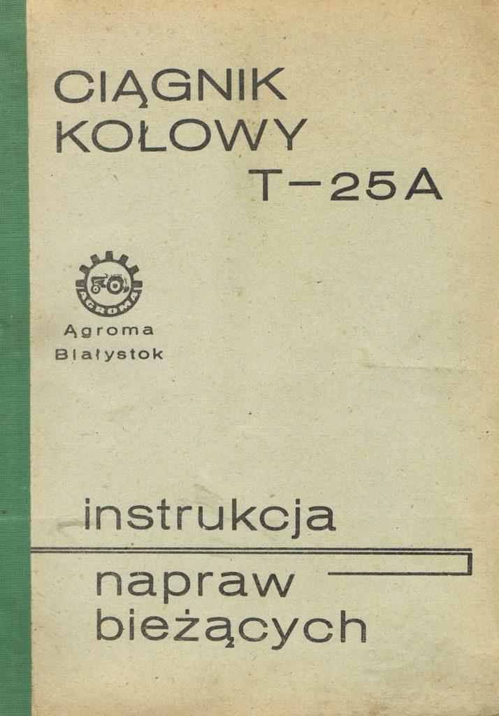 Book Cover: Ciągnik kołowy T-25A instrukcja napraw bieżących