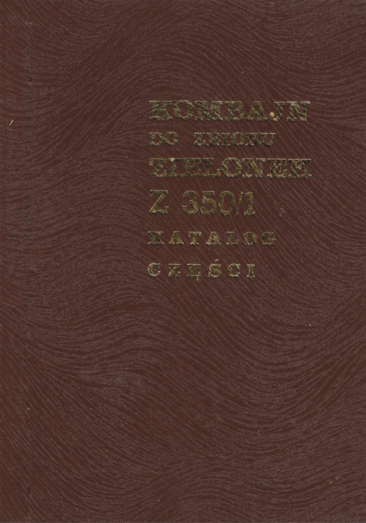 Book Cover: Kombajn do zbioru zielonek Z350/1 katalog części