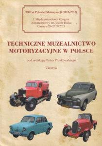 Book Cover: Techniczne muzealnictwo motoryzacyjne w Polsce P.Pluskowski