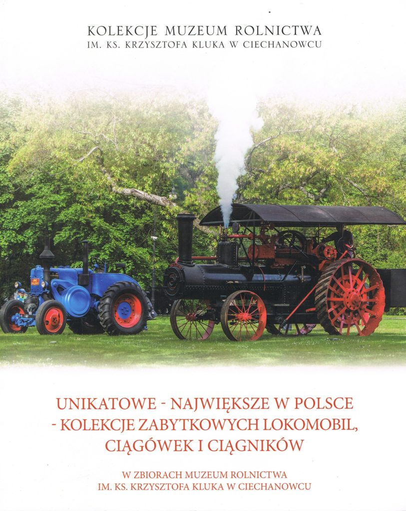 Book Cover: Unikatowe - największe w Polsce - kolekcje zabytkowych lokomobil, ciągówek i ciągników