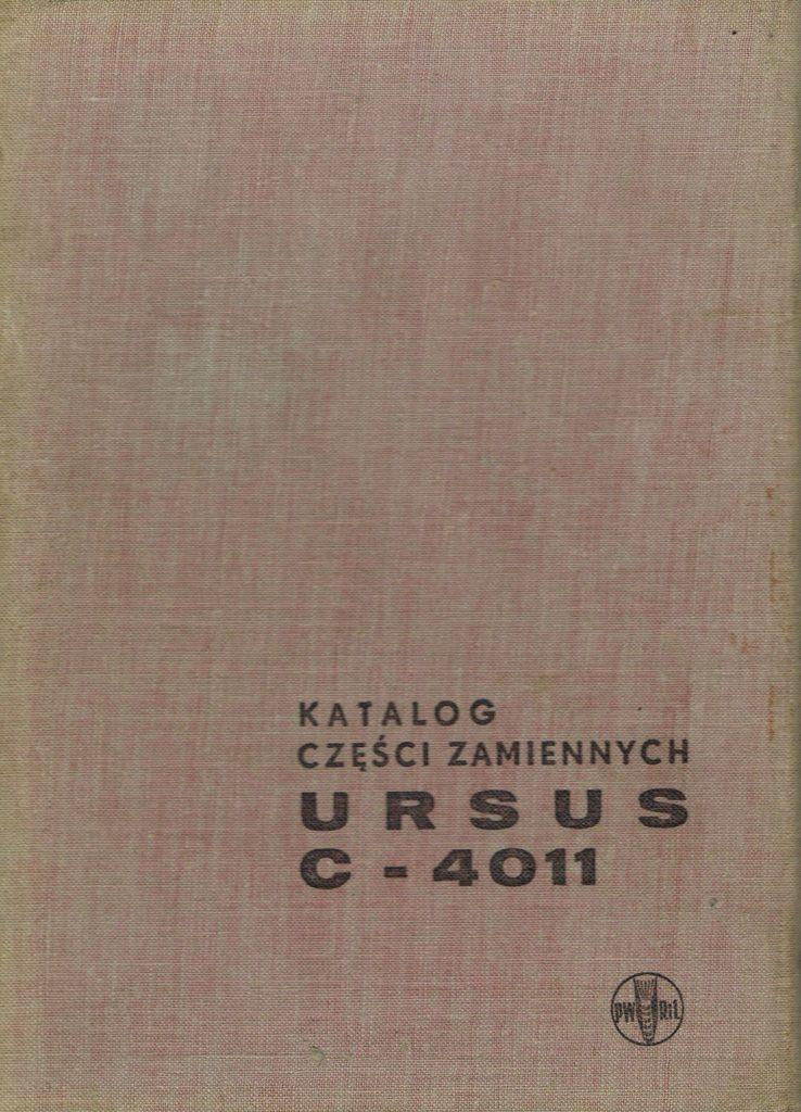 Book Cover: Kołowy ciągnik rolniczy Ursus C-4011 katalog części