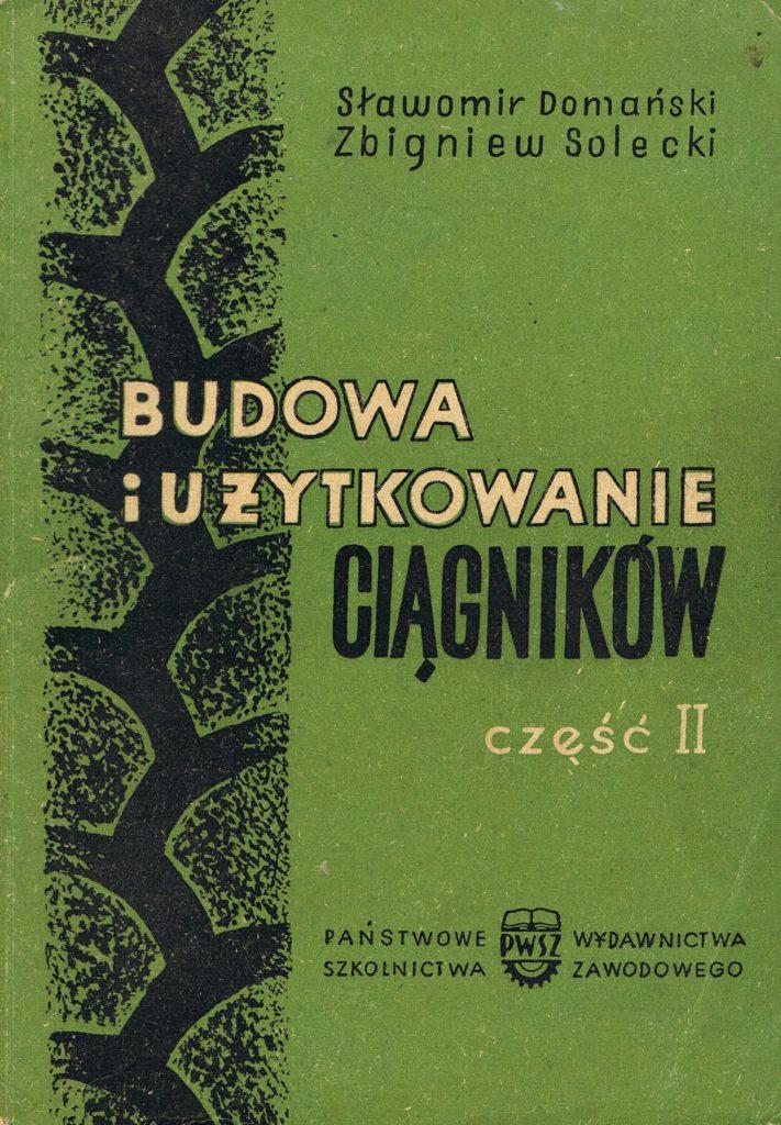 Book Cover: Budowa i użytkowanie ciągników cz. II S. Domański, Z. Solecki