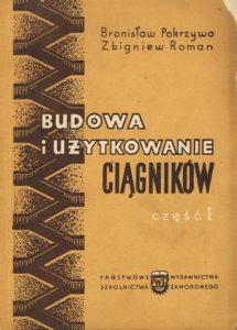 Book Cover: Budowa i użytkowanie ciągników cz. I B. Pokrzywa, Z. Roman