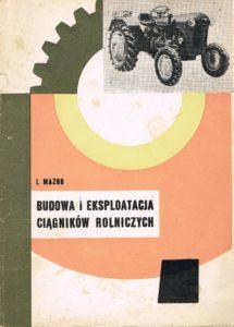 Book Cover: Budowa i eksploatacja ciągników rolniczych J. Mazur