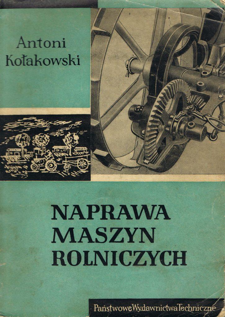 Book Cover: Naprawa maszyn rolniczych A. Kołakowski