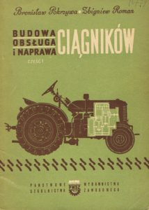 Book Cover: Budowa, obsługa i naprawa ciągników cz. I B. Pokrzywa, Z. Roman