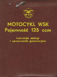 Book Cover: Motocykl WSK Pojemność 125 ccm instrukcja obsługi i uprawnienia gwarancyjne