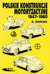 Book Cover: Polskie konstrukcje motoryzacyjne 1947-1960 A.Zieliński