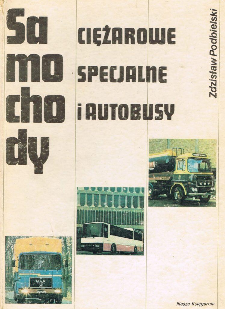 Book Cover: Samochody ciężarowe, specjalne i autobusy Z. Podbielski