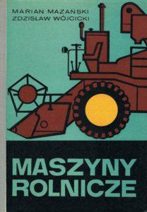 Book Cover: Maszyny rolnicze M. Mazański, Z. Wójcicki