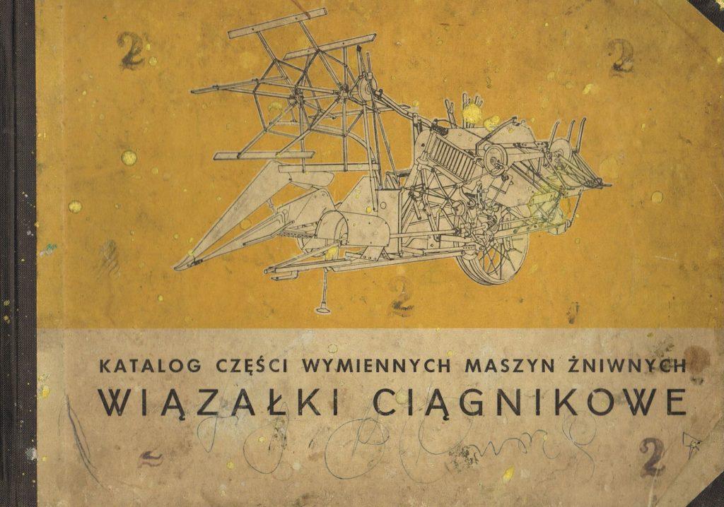 Book Cover: Katalog części wymiennych maszyn żniwnych Wiązałki ciągnikowe