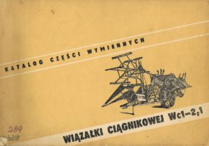 Book Cover: Katalog części wymiennych wiązałki ciągnikowej WC1-2,1