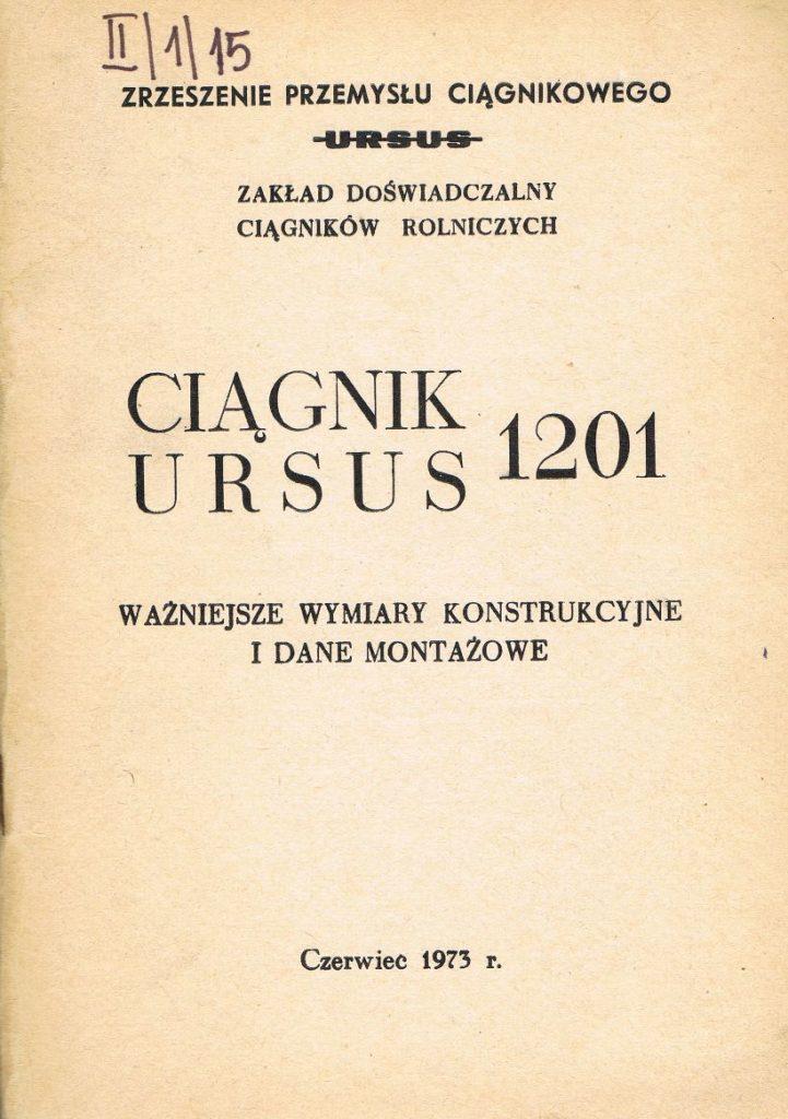 Book Cover: Ciągnik Ursus 1201 ważniejsze wymiary konstrukcyjne i dane montażowe