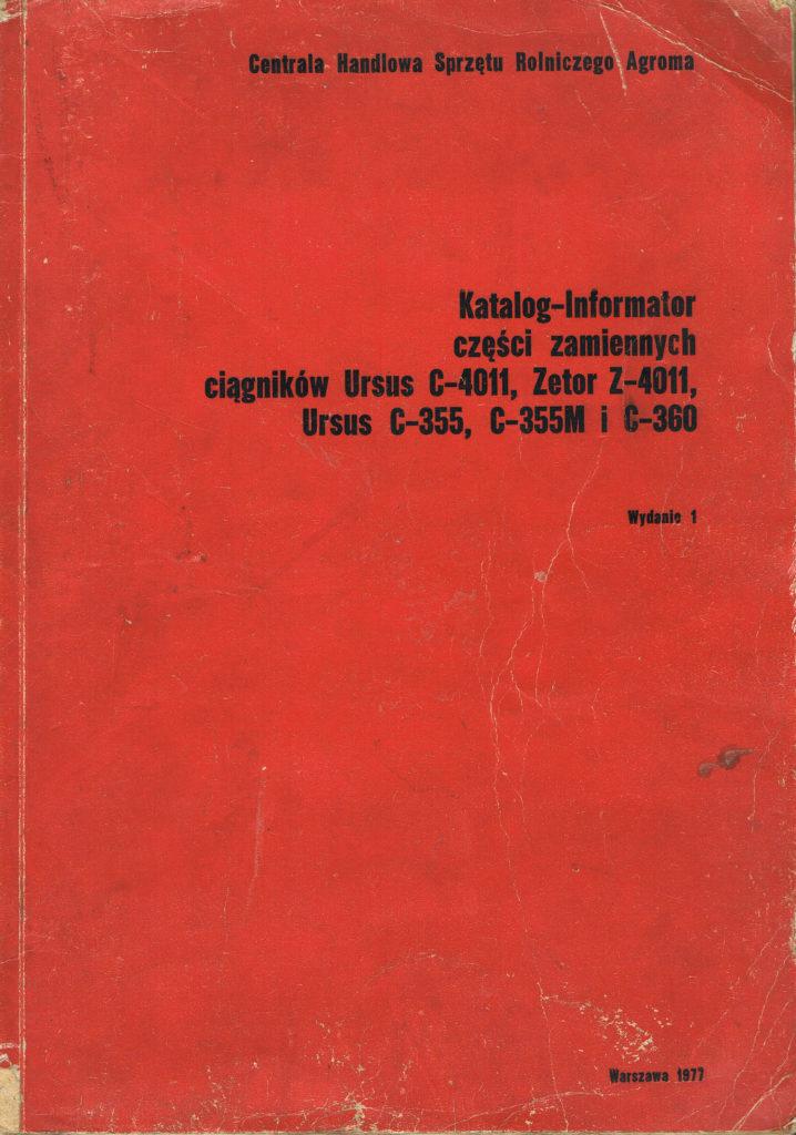 Book Cover: Katalog-informator części zamiennych ciągników Ursus C-4011, Zetor 4011, Ursus C-355, C-355M i C-360
