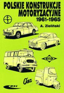 Book Cover: Polskie konstrukcje motoryzacyjne 1961-1965 A. Zieliński