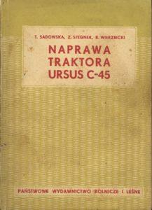 Book Cover: Naprawa traktora Ursus C-45 T. Sadowska, Z. Stegner, R. Wierzbicki
