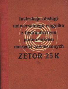 Book Cover: Instrukcja obsługi uniwersalnego ciągnika z hydraulicznym podnośnikiem narzędzi zawieszonych Zetor 25K